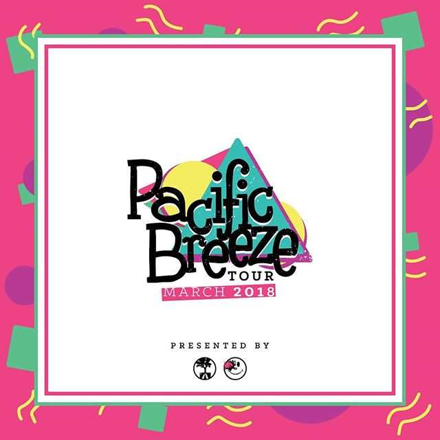 #PacificBreezeTour March 2018 💨 Should we hit your city/state ? #LGCLTV #BTYF