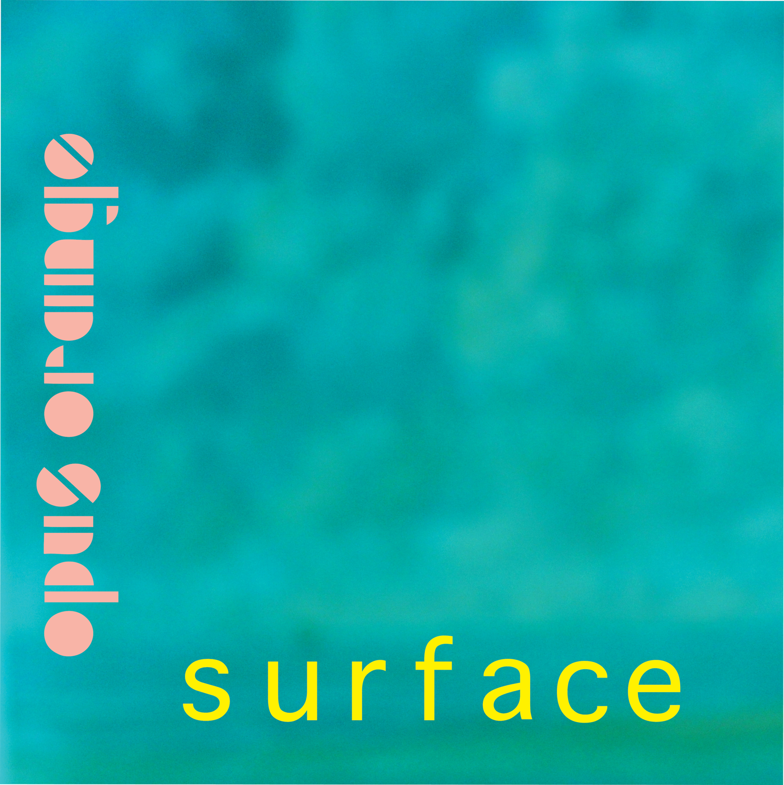 SURFACE (2012)   PURCHASE  |   Bandcamp     STREAM  |   Spotify     |     Soundcloud