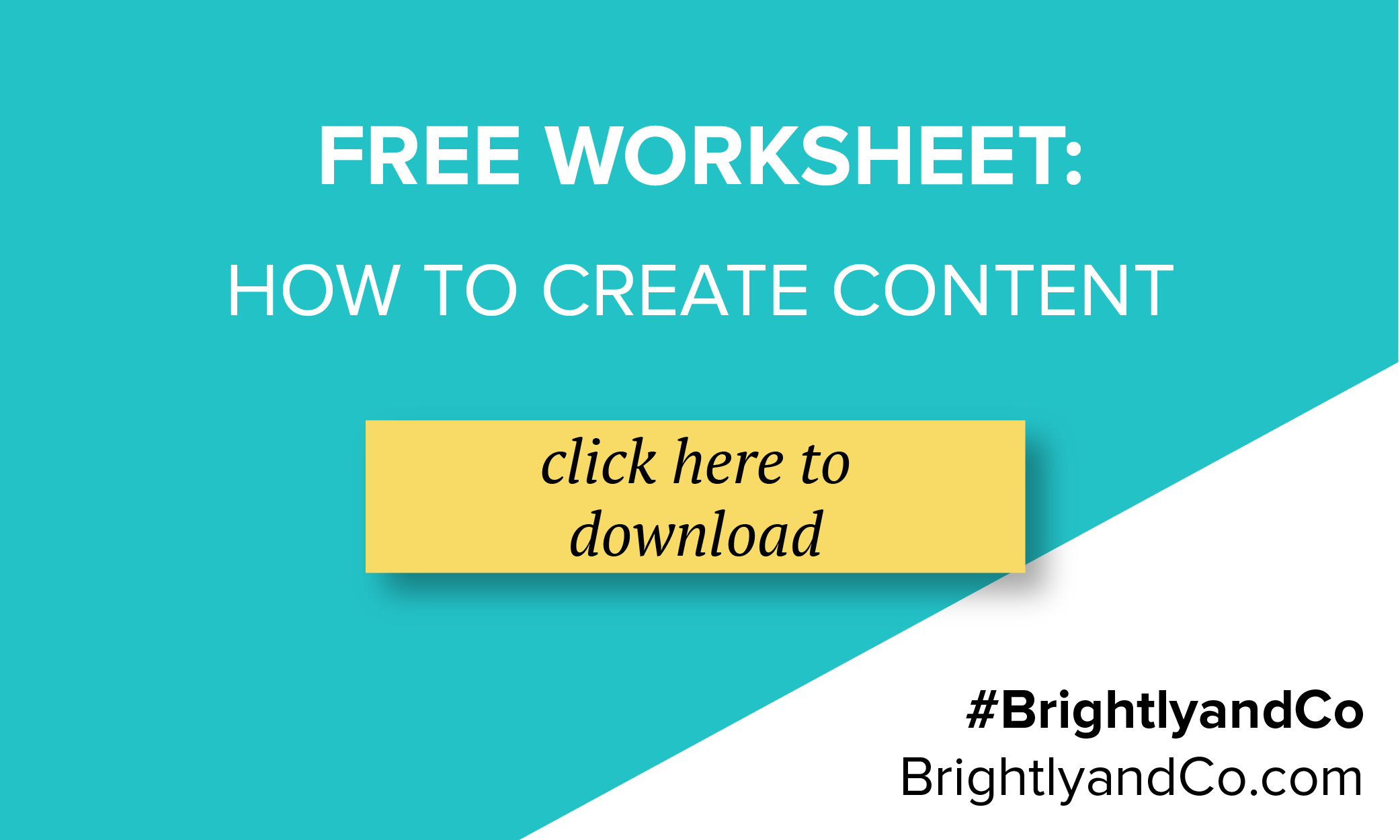 How to create content - Free worksheet - created by: Brightly & Co.
