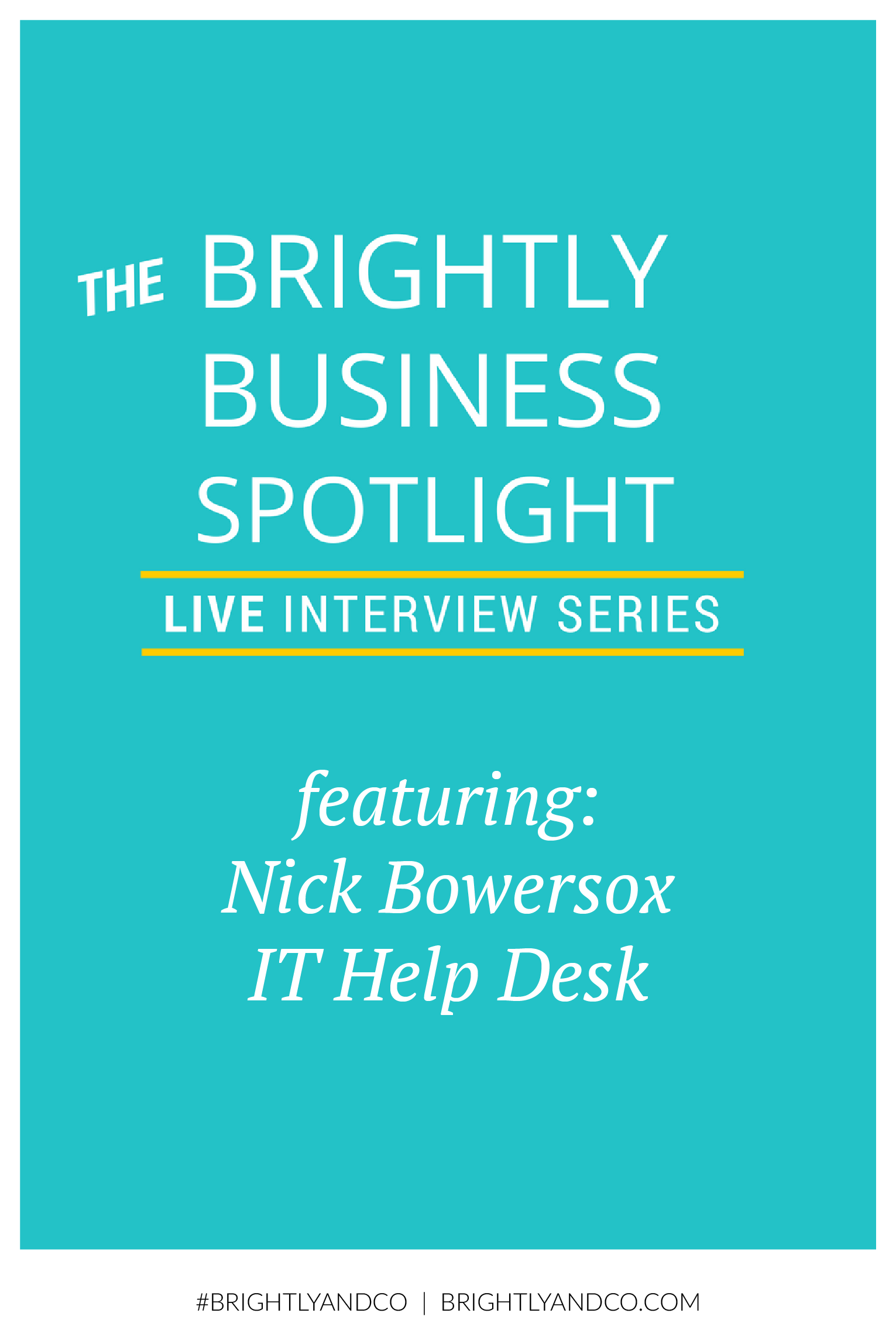 Brightly Biz Spotlight Interview with Nick Bowersox-02.png