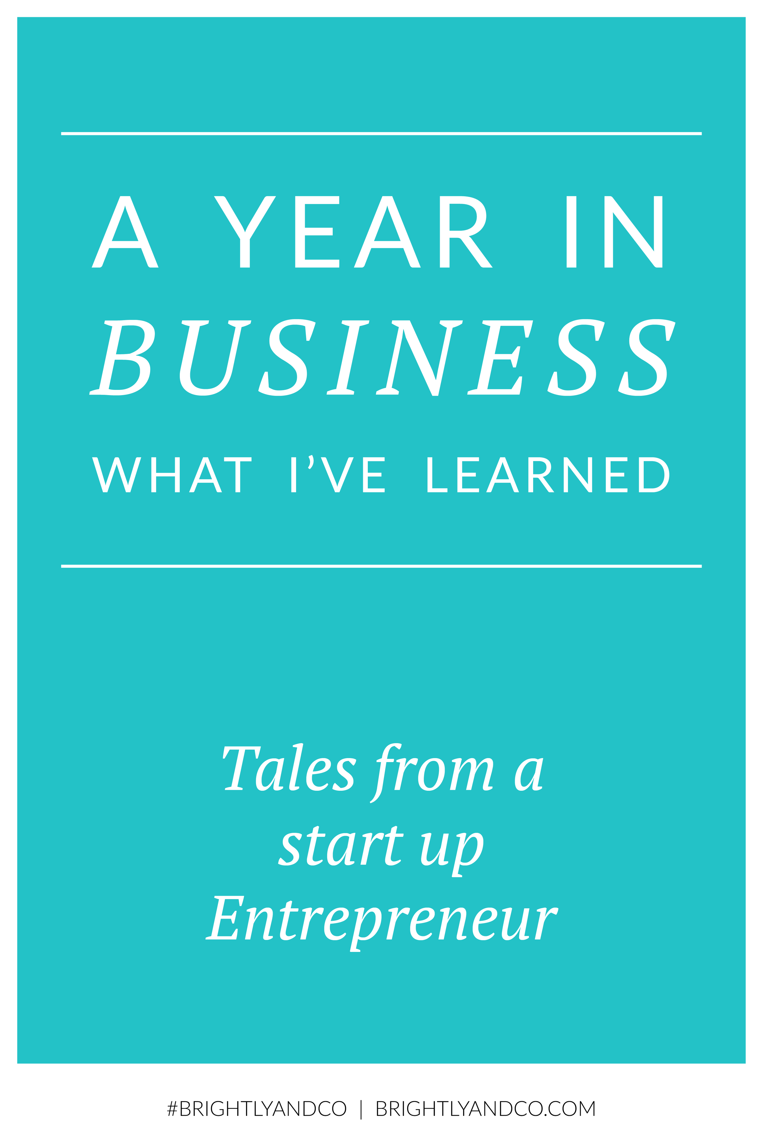 A Year in Business...what I've learned and what I want to share with you. Tales from a start up Entrepreneur. - Brightly & Co.