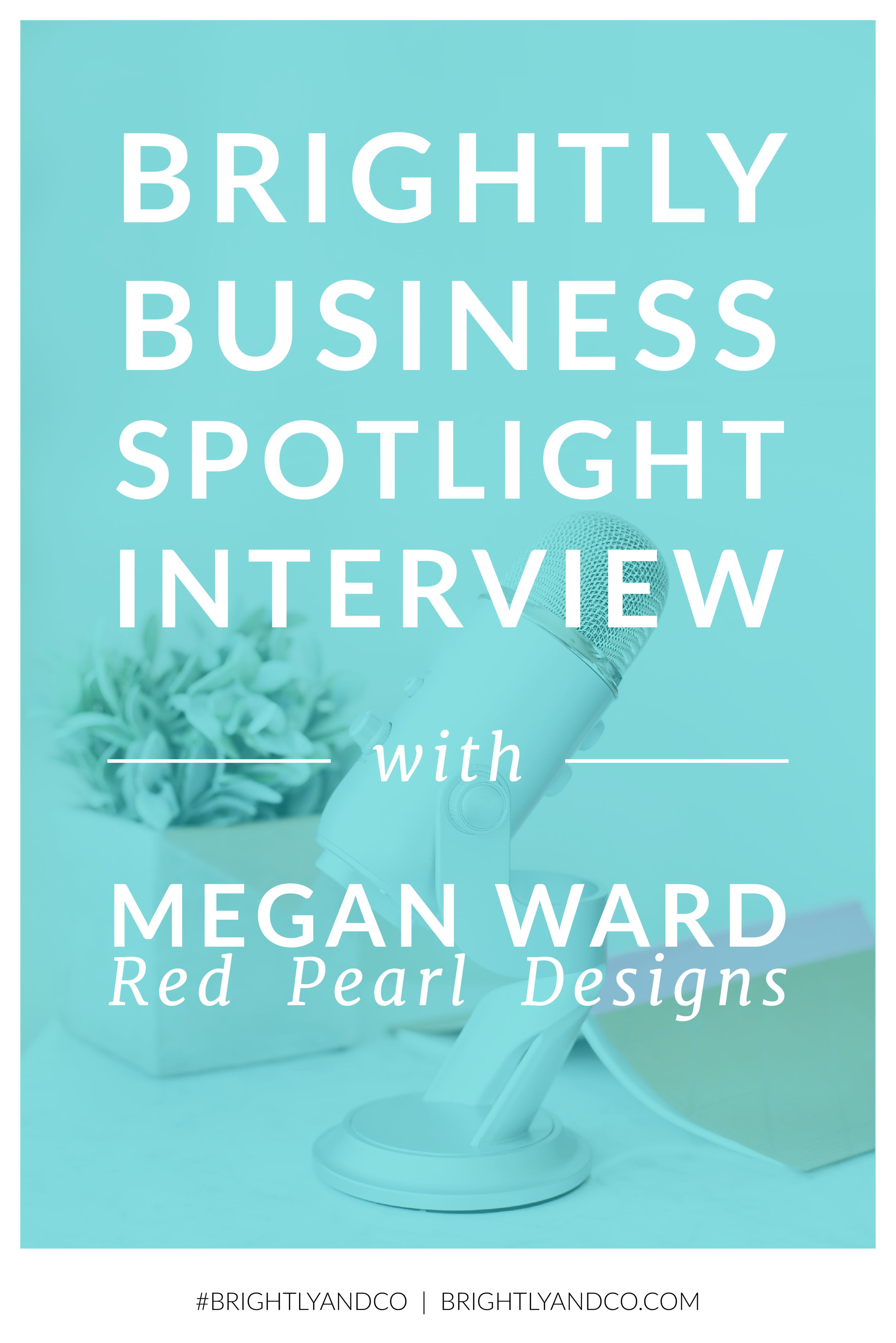 Megan Ward - Brightly Business Spotlight Interview-02.png