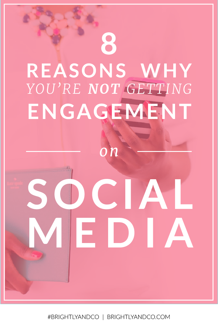 Pin this!   8 Reasons Why You're Not Getting Engagement on Social Medi