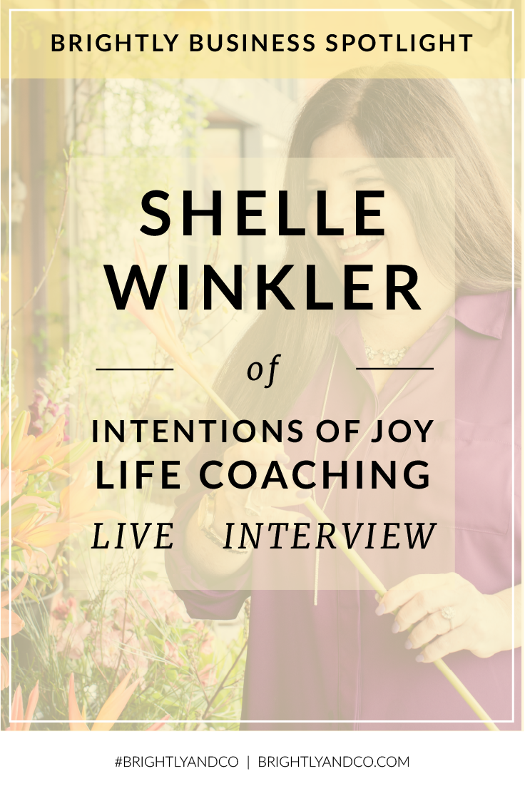 Brightly Business Spotlight with Shelle Winkler, Intentions of Joy Life Coaching