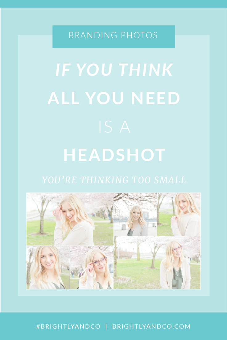 If you think all you need is a headshot, you're thinking too small... Blog post by Brightly & Co.