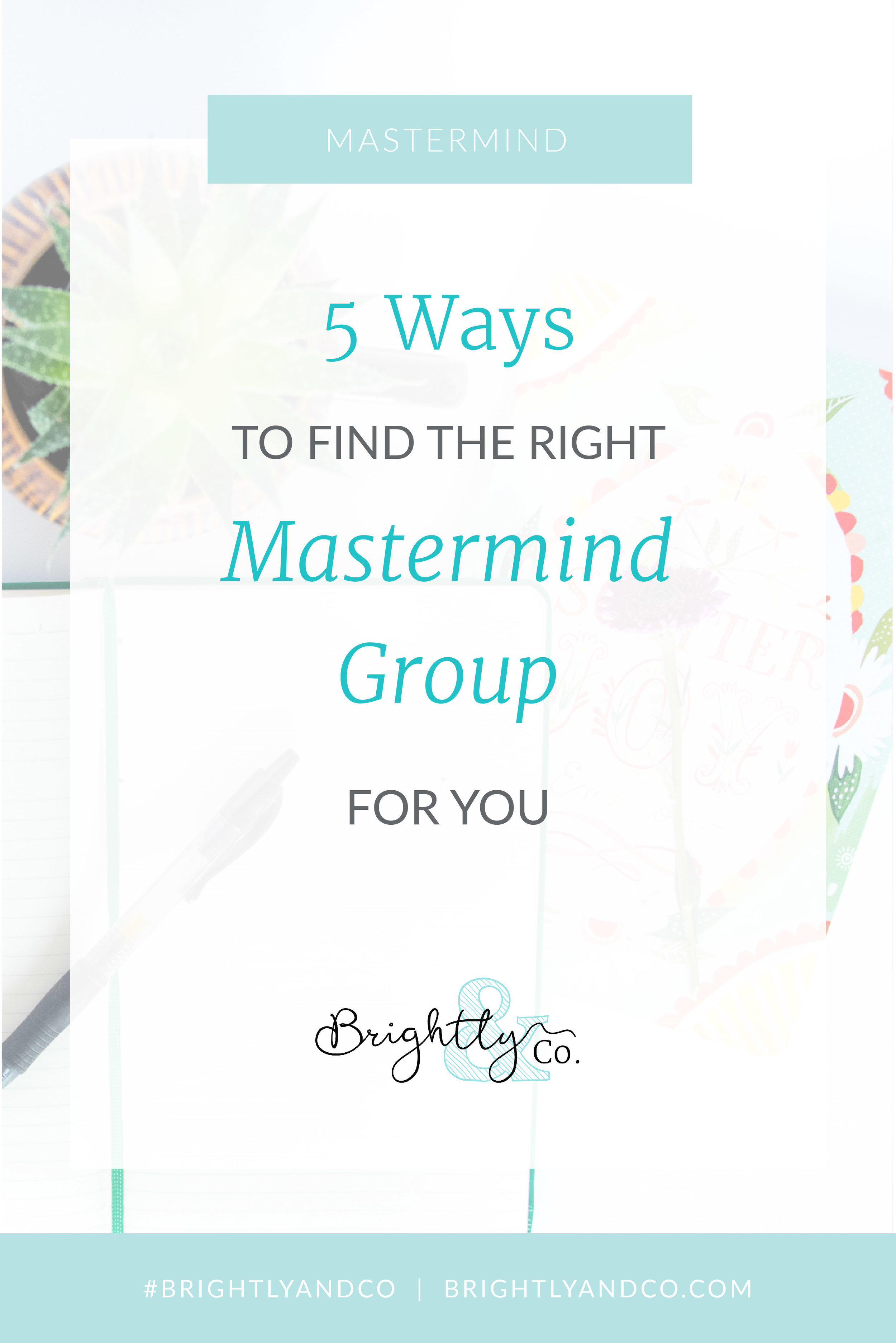 5 ways to find the right Mastermind group for you in 2018_Pinterest Graphic-02.jpg
