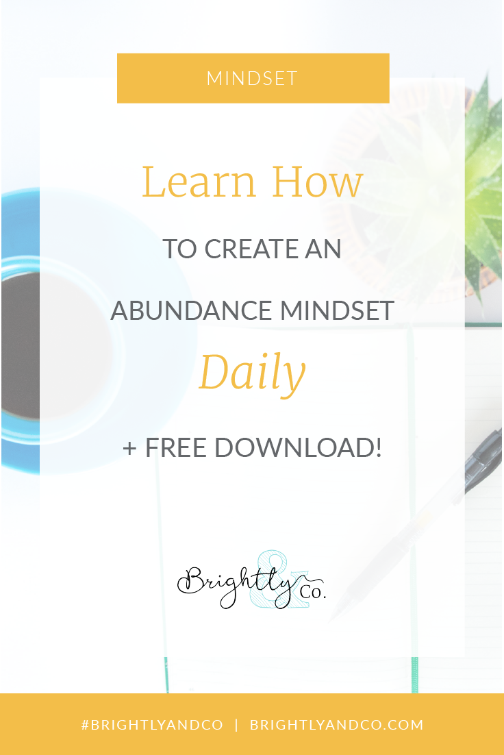 Learn how to create an abundance Mindset - plus free download - Brightly & Co.