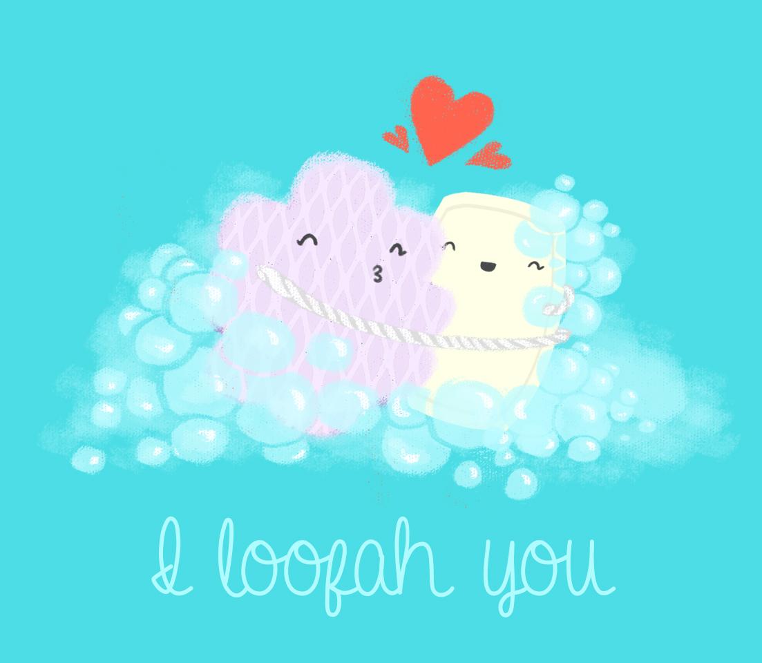 I Loofah You