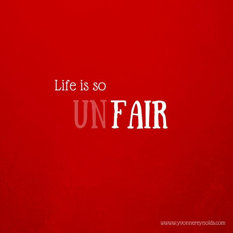 Life is so unfair