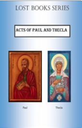 Paul and Thecla  in many of its versions was never really lost, but came out of circulation after a few hundred years, and has become again quite popular again, in several translations, over the past couple of hundred years.