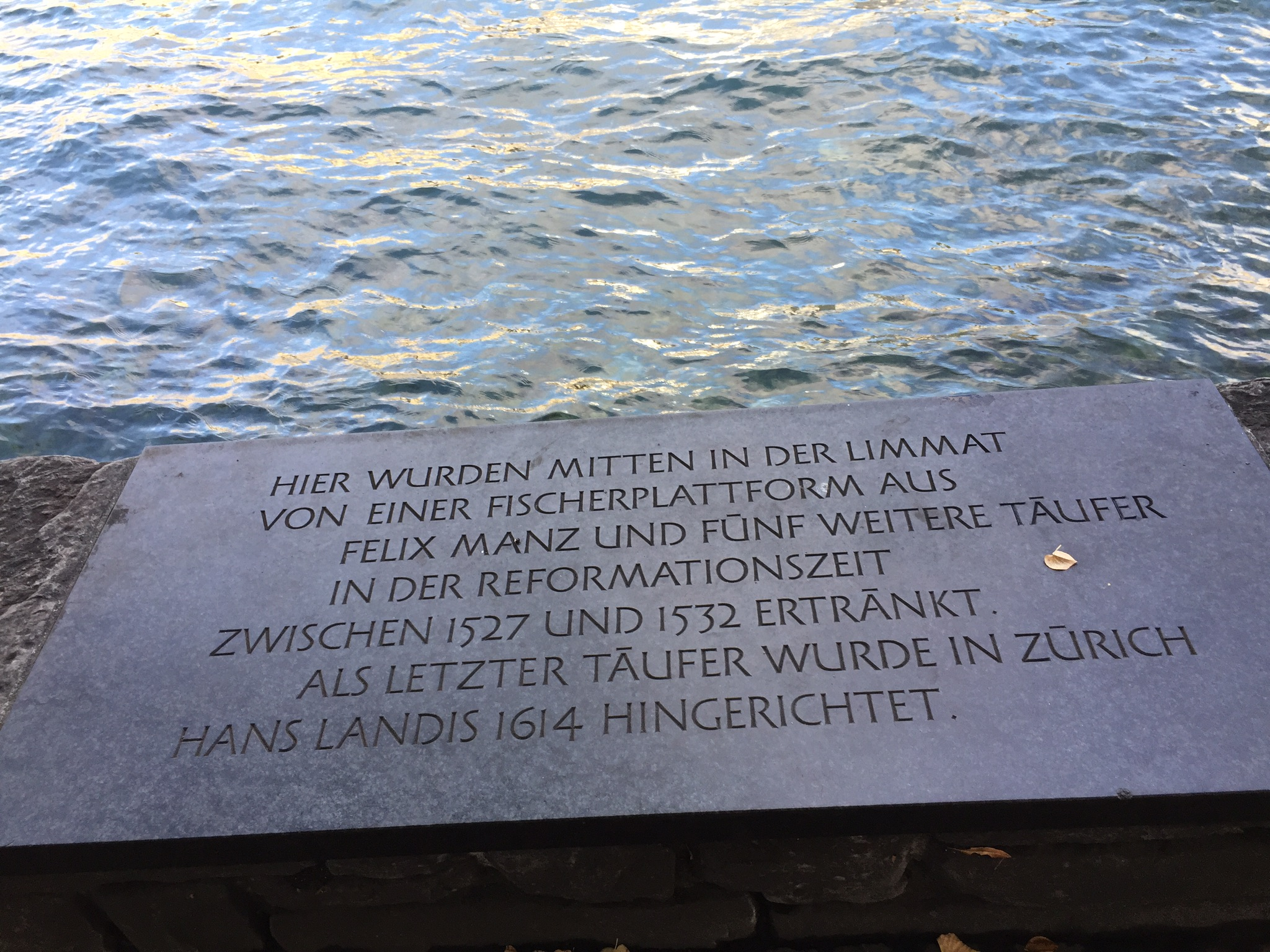 At the edge of the Limmet, in the middle of downtown Zürich, this plaque denoting the place Manz met his watery end is unadorned and hard to find. I will never forget - nor fail to be haunted and humbled - by it.