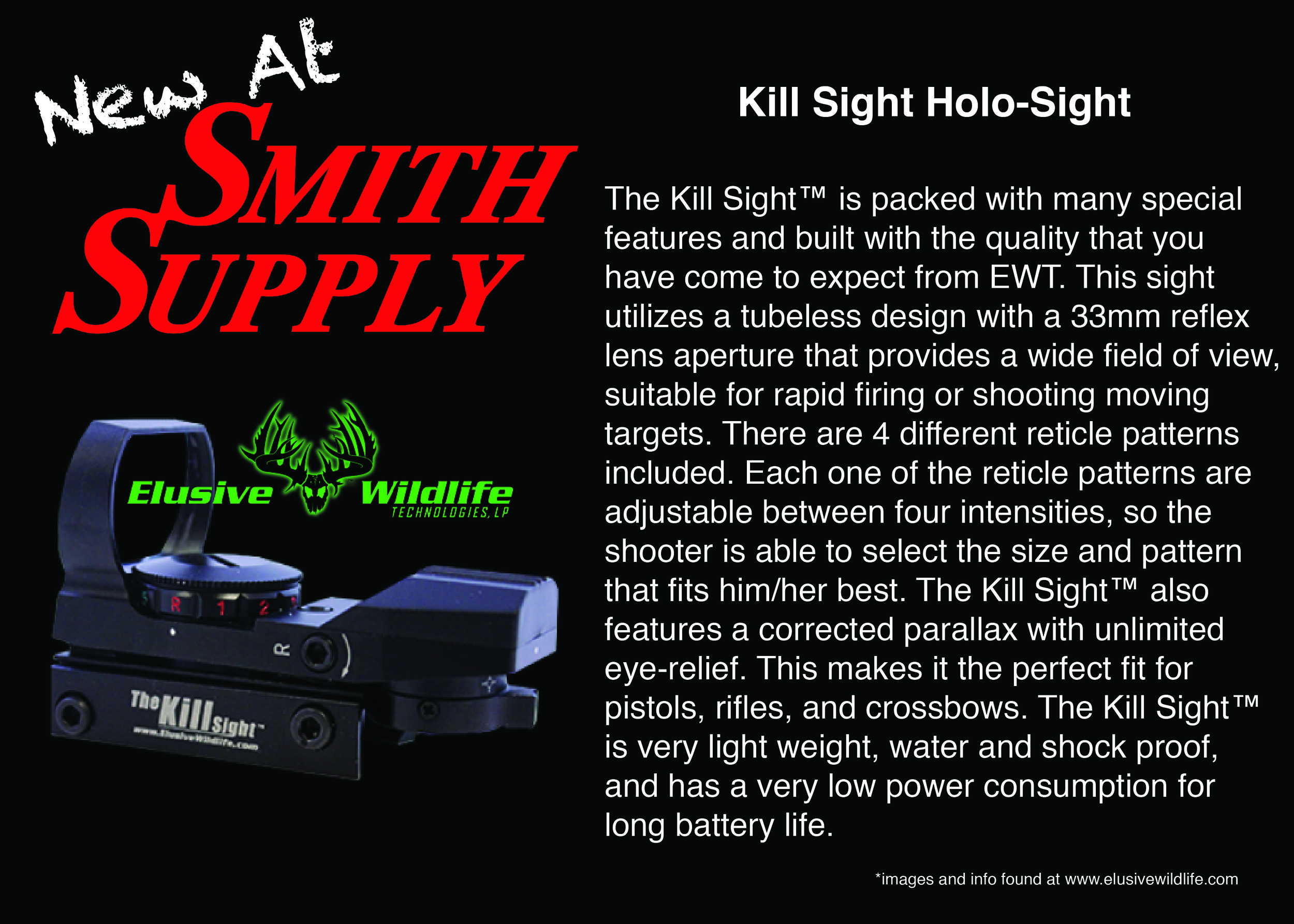 Smith Supply now offers a new Elusive Wildlife Sight. Get more information from a Salesperson.