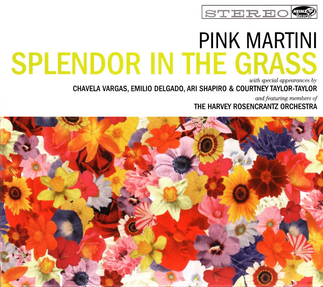 Pink Martini - Splendor in the grass.jpg