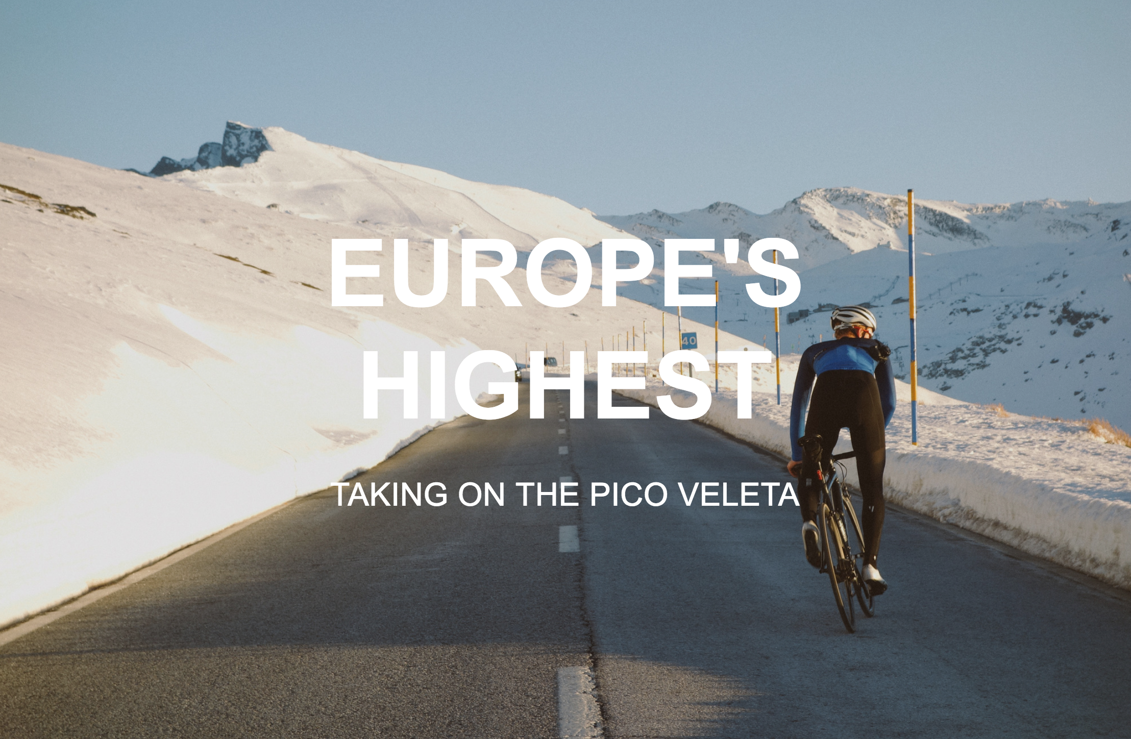 CYCLING EUROPE'S HIGHEST PAVED CLIMB THE PICO VELETA