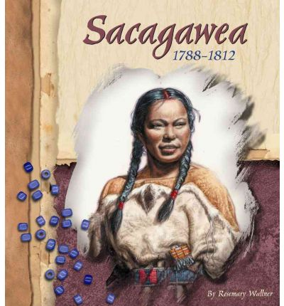 SACAGAWEA  – who shared her knowledge and skills with Lewis and Clarke so that many could benefit.