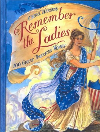 REMEMBER THE LADIES  - 100 Great American Women