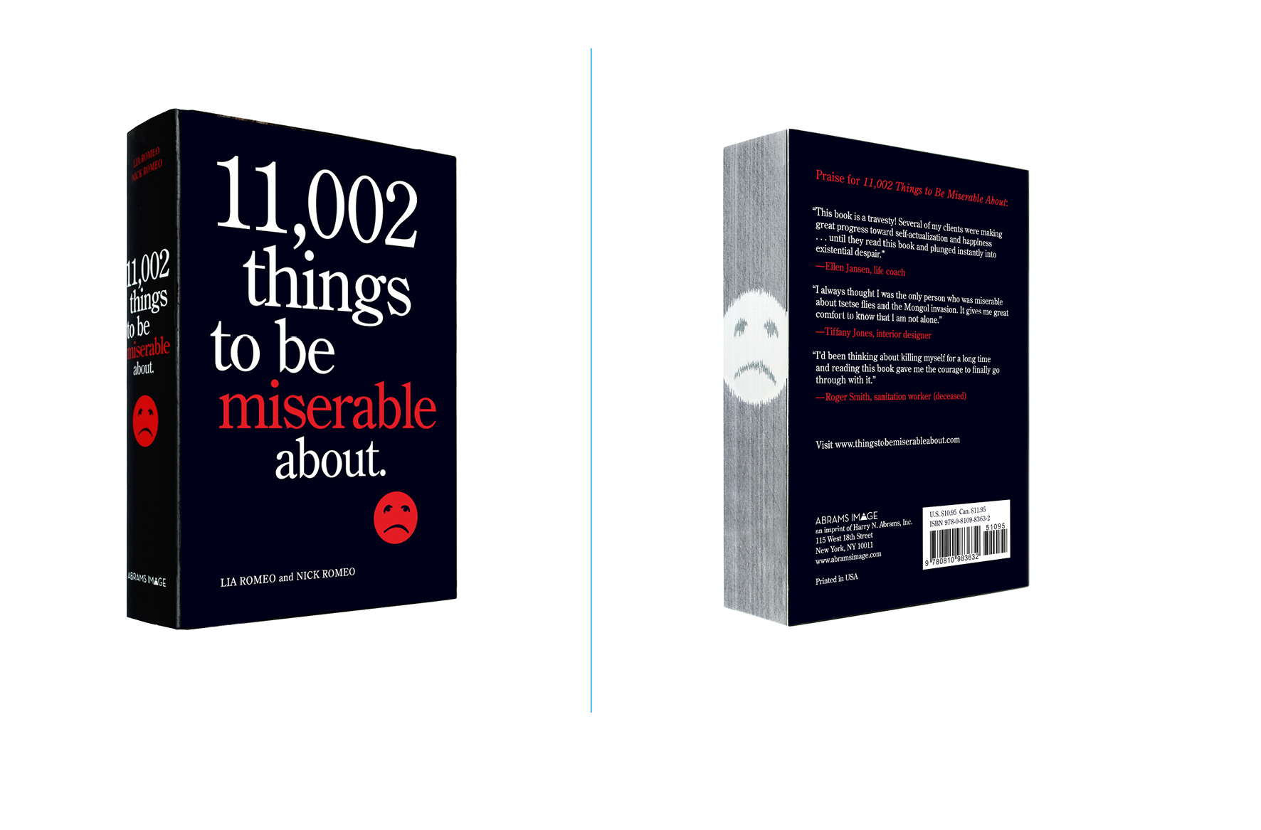 11,002 Things to Be Miserable About -  4 X 6 in., 448 pg., paperback with trim edge graphic. Design; Galen Smith, Liam Flanagan // Publisher; Abrams Image