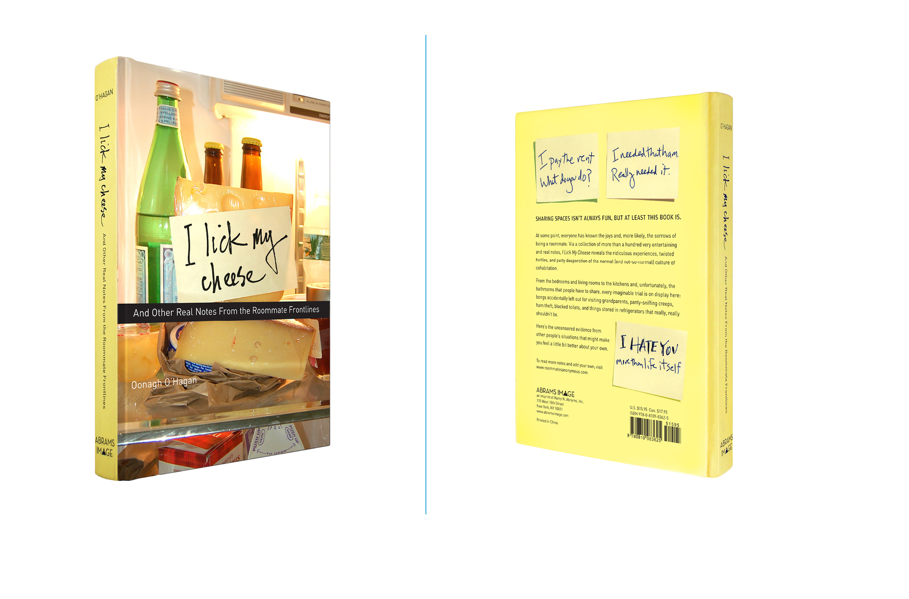 I Lick My Cheese -  5.25 X 7.75 in., 224 pg., hardcover. Cover design; Galen Smith // Publisher; Abrams Image