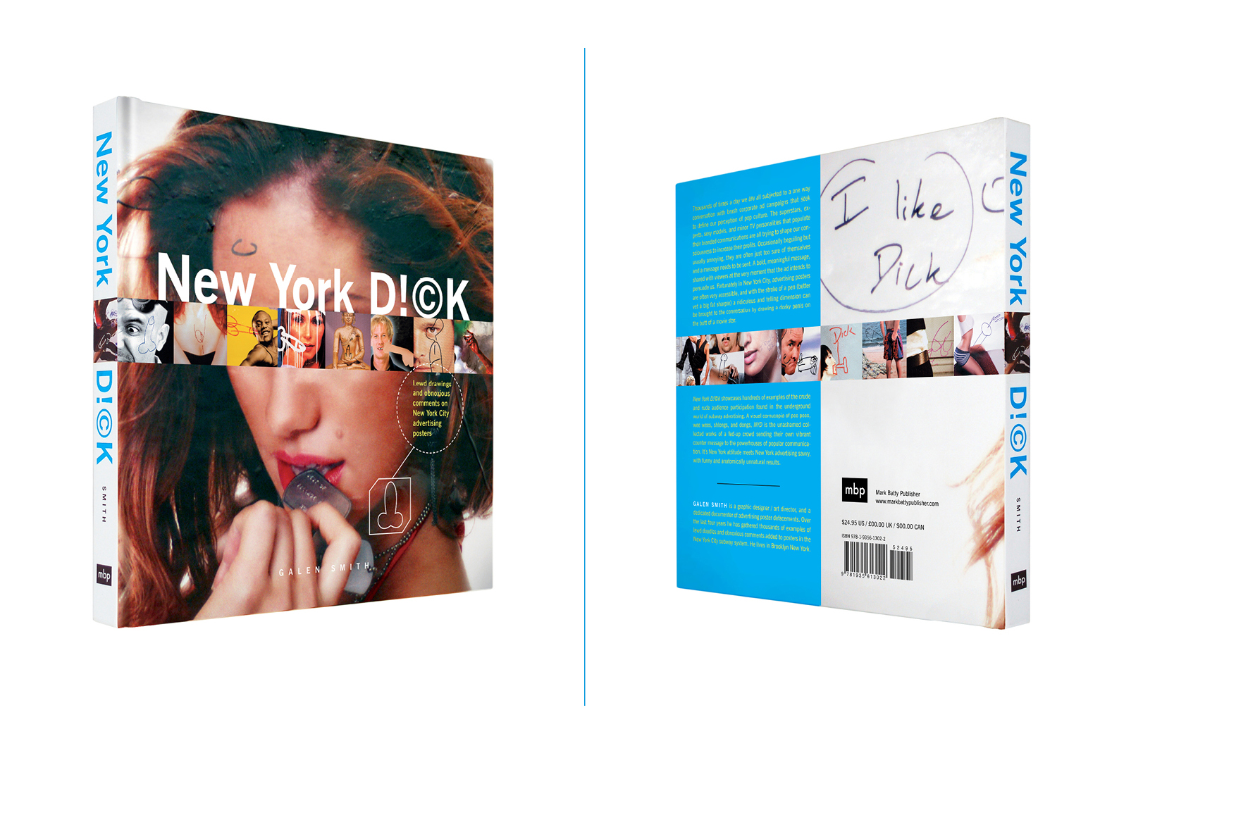New York Dick -  7.5 X 7.5 in., 128 pg., hardcover with spot uv. Design and photography; Galen Smith // Publisher; Mark Batty Publisher