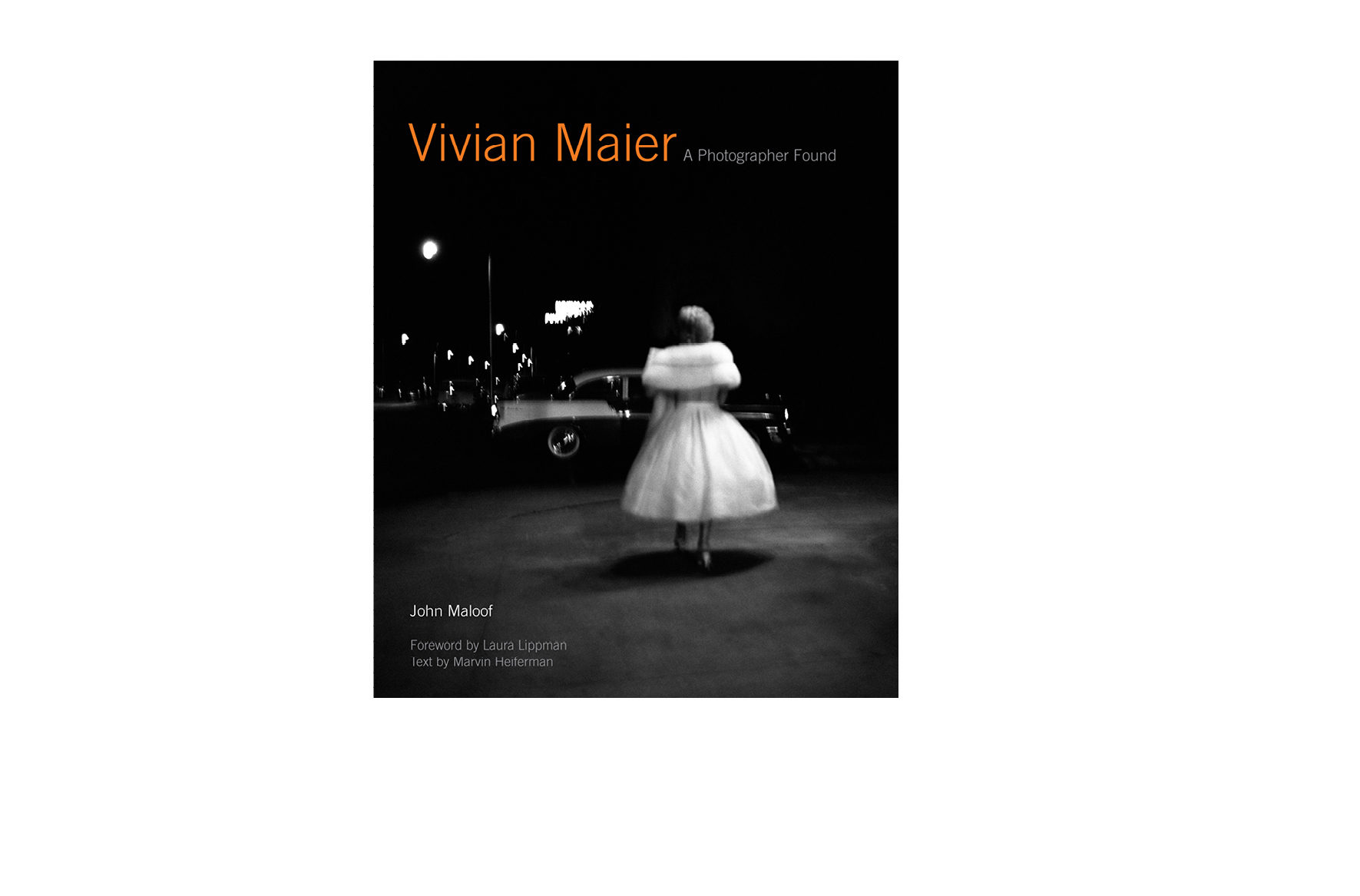 Vivian Maier: A Photographer Found -  10.25 X 12.5 in., 288 pg., hardcover with jacket. Design; Galen Smith // Publisher; Harper Design