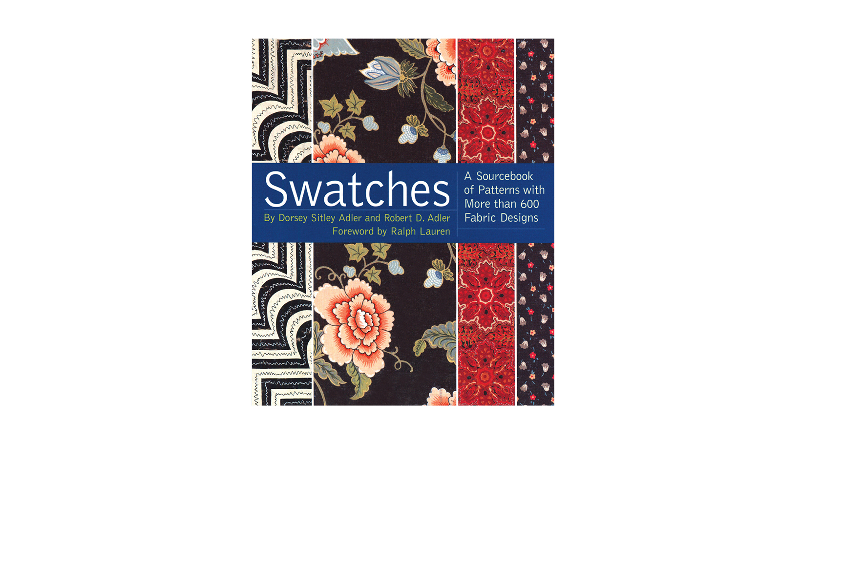 Swatches -  6.75 X 8 in., 422 pg., paperback with flaps. Design; Galen Smith // Publisher; Stewart Tabori & Chang