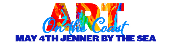 600x150 web banner with Art on the Coast - May 4th Jenner by the Sea