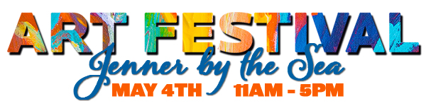 600x150 web banner with Art Festival - Jenner by the Sea - May 4th - 11am - 5pm