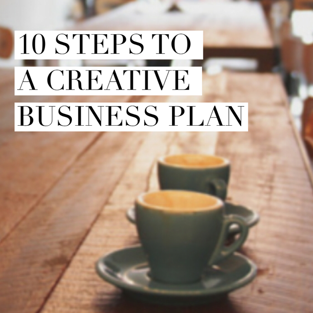 10 Steps To A Creative Business Plan