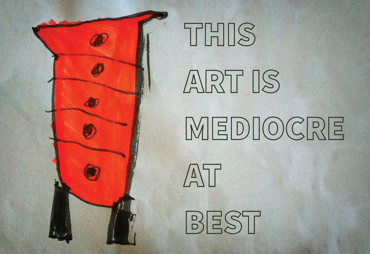 Mediocre Art - Raise the bar in whatever you venture to do / Paul Dexter