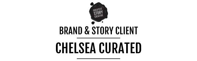 Chelsea Curated | Naming + Branding Client of Greatest Story Creative