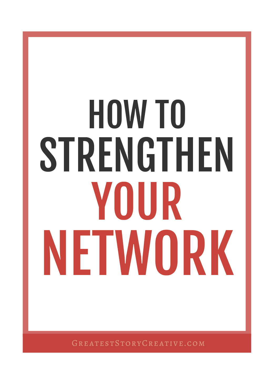 3 Ways to Strengthen Your Network Now | Greatest Story for Business