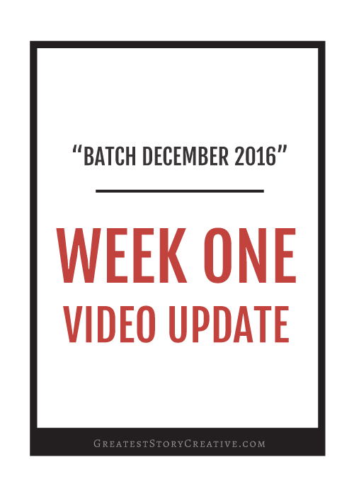 Batch December Business Development Project, Week 1 Video Update | Greatest Story Creative