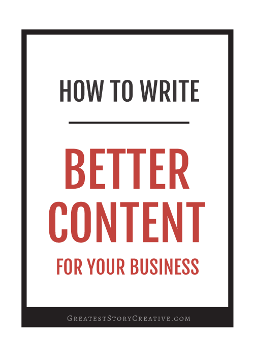 An Exercise to Write Better Content for Your Business | Greatest Story Creative