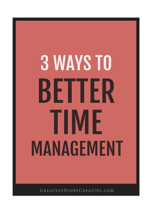 3 Strategies for Better Time Management for Entrepreneurs   Greatest Story for Business Blog