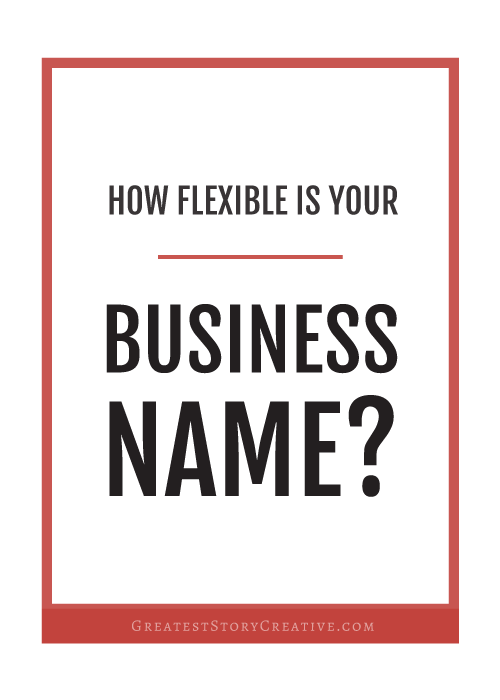 Tips for Naming and Renaming Your Small Business | Greatest Story Creative