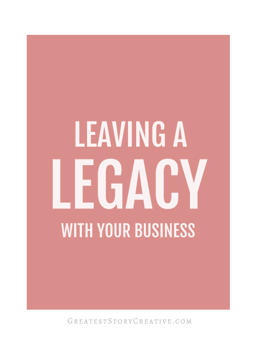 Will the work you do leave a legacy? More from Greatest Story for Business Blog