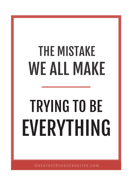Why You Can't Be Everything to Everybody in Business | via Greatest Story for Business Blog