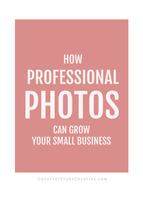How Professional Photos Can Grow Your Small Business / Why You Need More Than a Headshot - Greatest Story for Business Blog