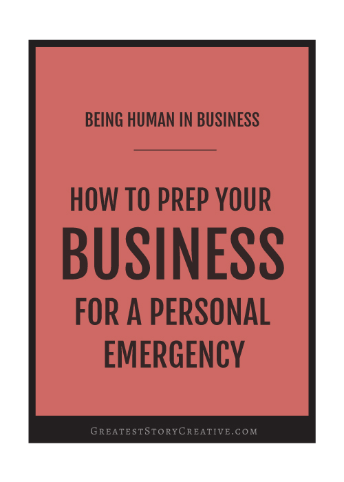 How to Prep Your Business for a Personal Emergency | Greatest Story Creative