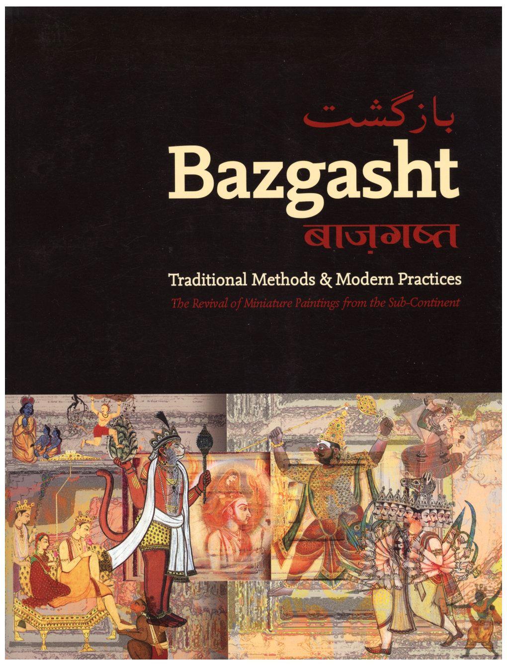 Bazgasht: Traditional Methods & Modern Practices   Khan, Adil Ali; Mahmood, Asma Arshad. Art Gallery of Mississauga. Mississauga, 2009.  www.artgalleryofmississauga.com/
