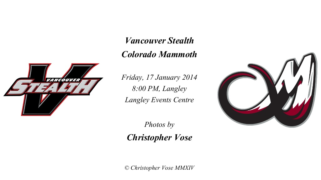2014-01-17 Round 03; Vancouver Stealth v Colorado Mammoth.jpg