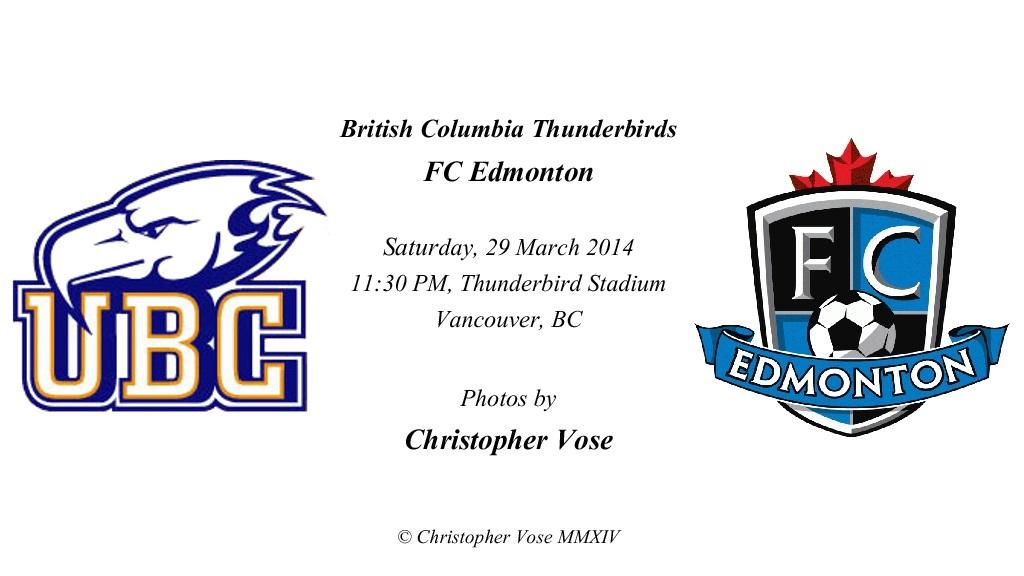 2014-03-29 Friendly; British Columbia Thunderbirds v FC Edmonton.jpg
