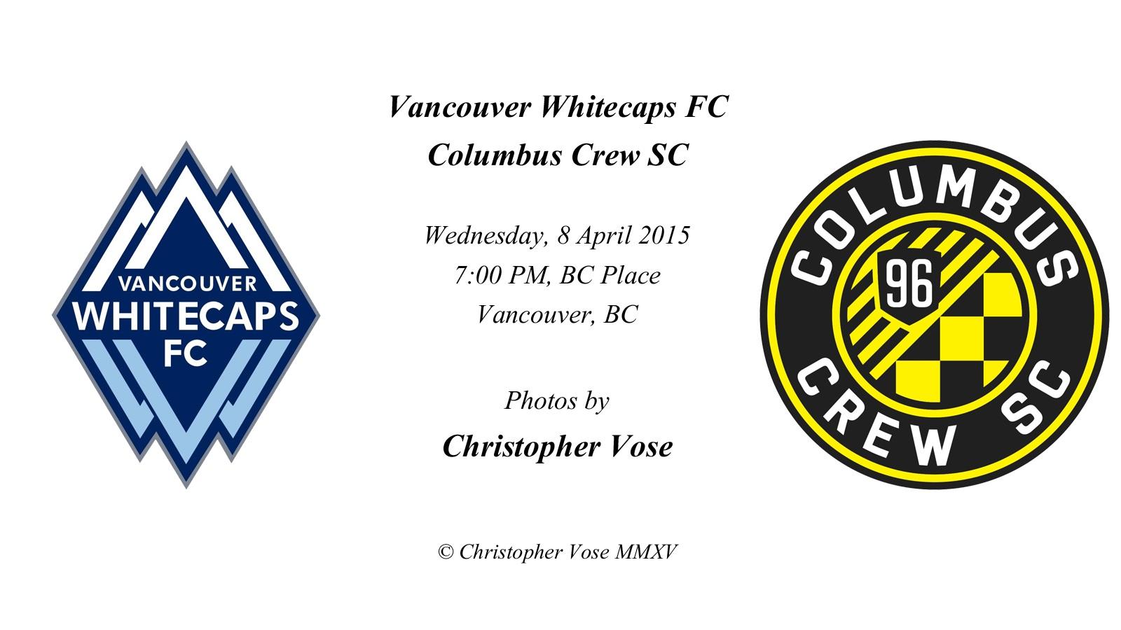2015-04-08 Round 06; Vancouver Whitecaps FC v Columbus Crew SC.jpg