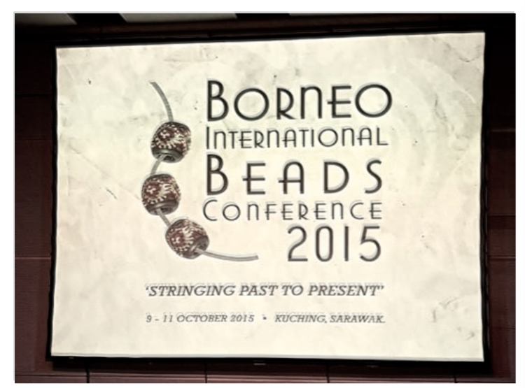 """My friends, Last year I was invited to present a paper on """"The Art of Bead Stringing"""" and to teach workshops at the 4th Borneo International Beads Conference (BIBCo) in Kuching, Sarawak, Malaysia on the island of Borneo. It was an amazing time! There was so much to learn, so much to do, so much to see! As a result, I am suggesting to you that if you are interested in making, or stringing beads,or researching the history, origin, or culture of beads you don't want to miss the next International Beads Conference. in 2017. Start planning now! For more information go to www.Crafthub.com.my"""