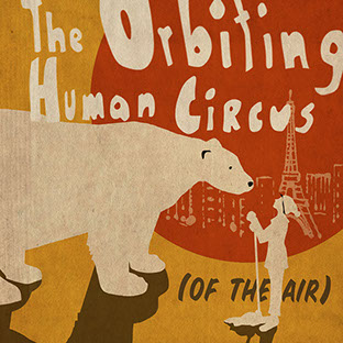 The Orbiting Human Circus (of the Air) - Podcast | WNYC Studios, Night Vale Presents