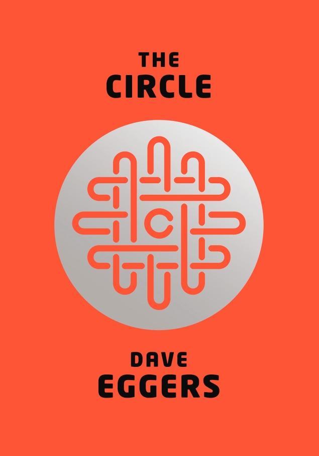 """The Circle"", Dave Eggers (USA, 2013)"