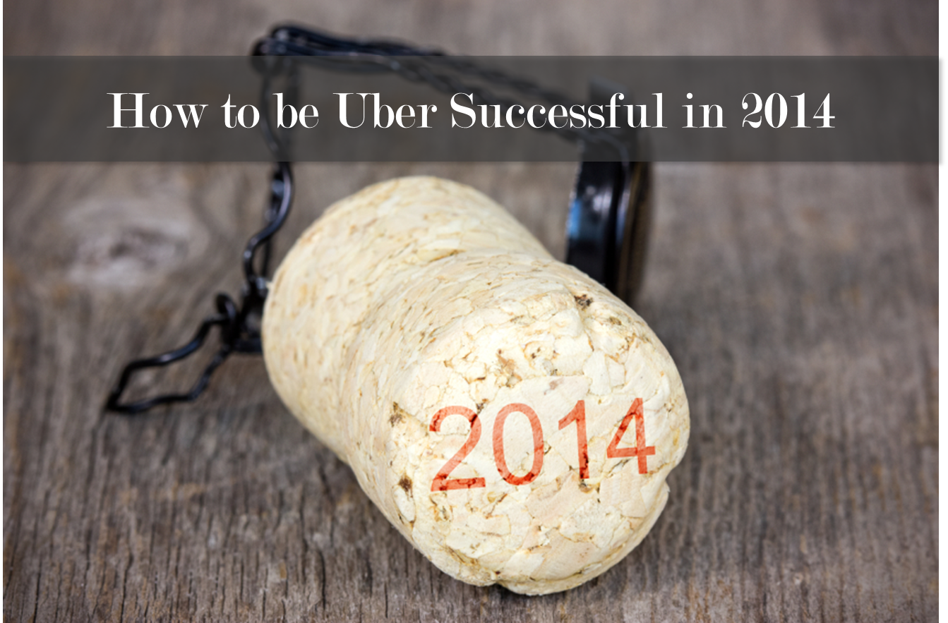 How to be Uber Successful in 2014.png