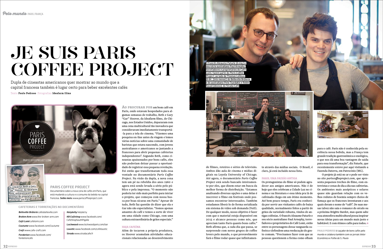 Above, a recent story in Brazil's Espresso Magazine (in Portuguese)by writer Paulo Pedroso talks about the genesis of the Paris Coffee Project.