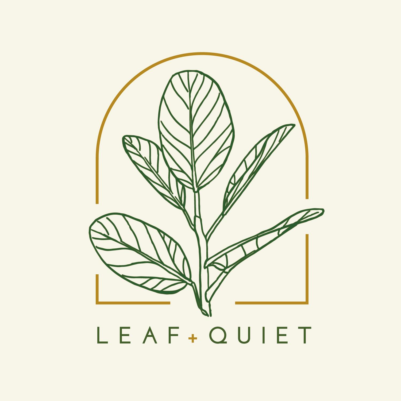 Leaf + Quiet