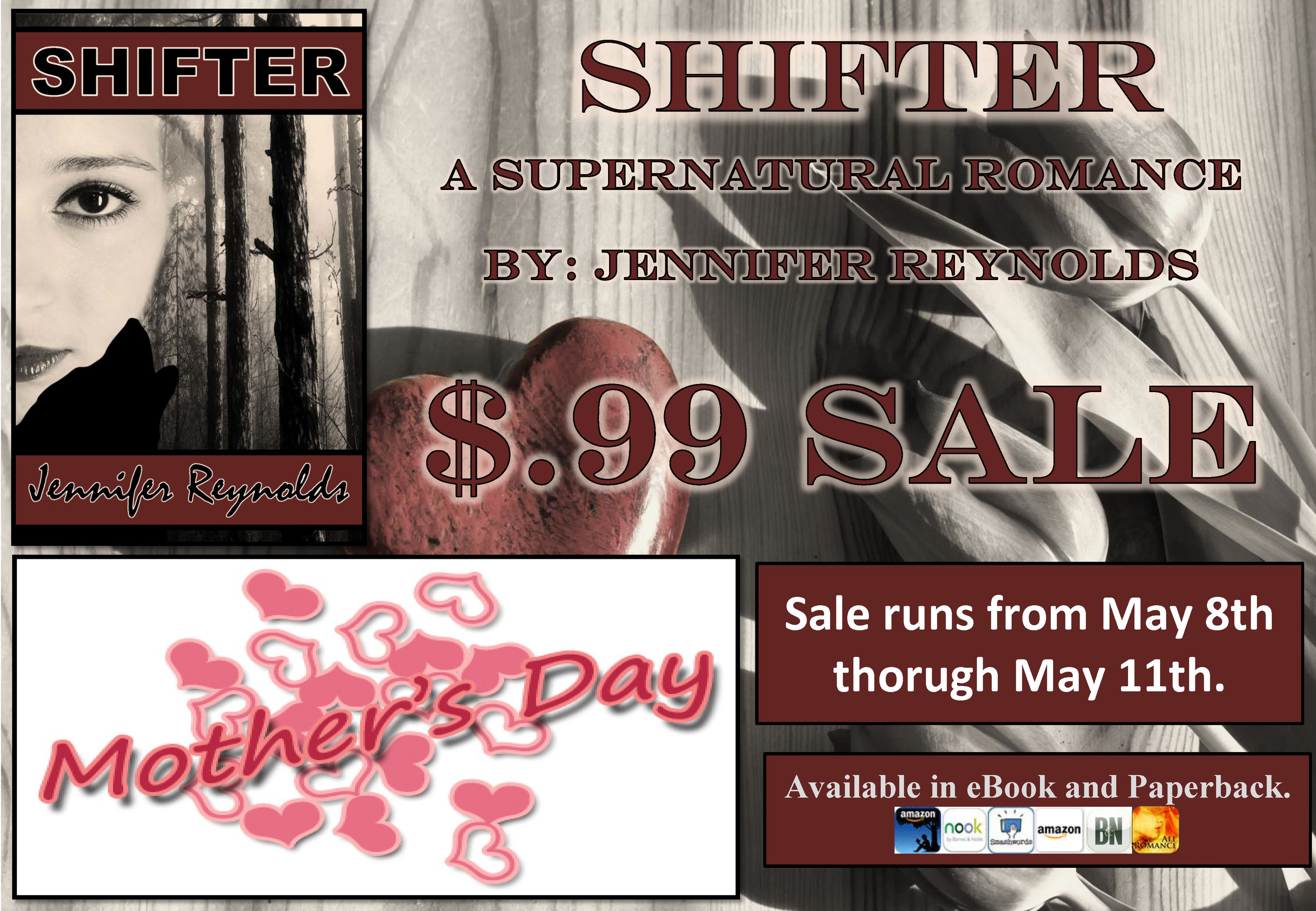 ***$.99 cent MOTHER'S DAY SALE.***    Join Dimitri and Abby in their fight against a psychotic witch and vicious werewolves to find out if their love can break Dimitri's curse and give him his life back? Or will they lose each other along the way? SHIFTER is a 374-page, stand-alone eBook for only $3.99. SHIFTER has a 4.49 rating on Goodreads, a 4.6 rating on Amazon, and a 4.6 rating on Smashwords.      http://www.amazon.com/dp/B00M8HLU2U      https://www.smashwords.com/books/view/462262      http://www.barnesandnoble.com/w/books/1120024902?ean=2940149636907      https://www.allromanceebooks.com/product-shifter-1742062-142.html      https://itunes.apple.com/us/book/shifter/id904335011?mt=11      https://store.kobobooks.com/en-US/ebook/shifter-14      https://www.overdrive.com/media/1971202/shifter     #ebook #paranormal #romance #BBW #shapeshifter   #kindle #Reynolds